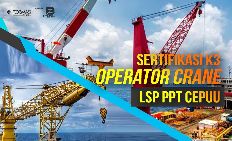 Pelatihan dan Sertifikasi K3 Operator Crane LSP PPT Cepu