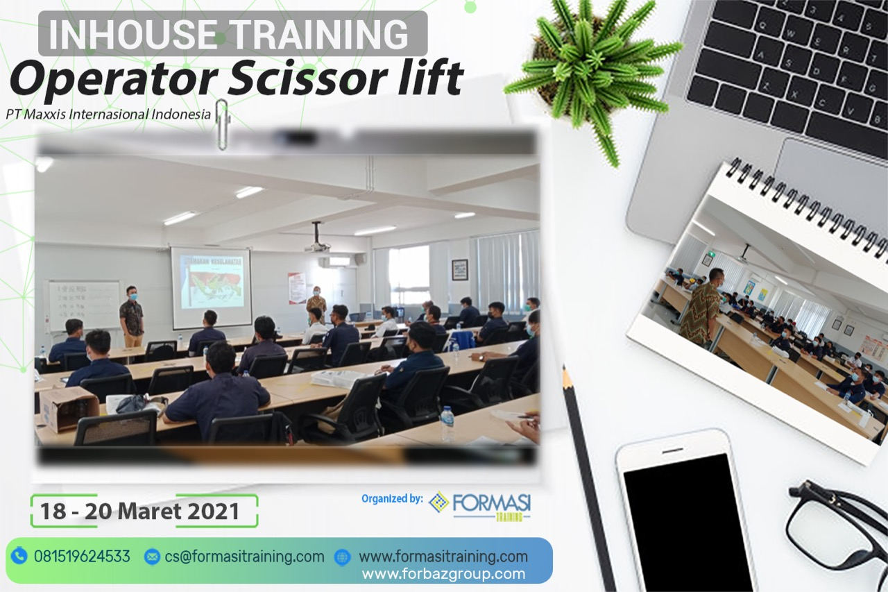 Online Training Op. Scissor Lift PT Maxxis Internasional Indonesia 18-20 Maret 2021