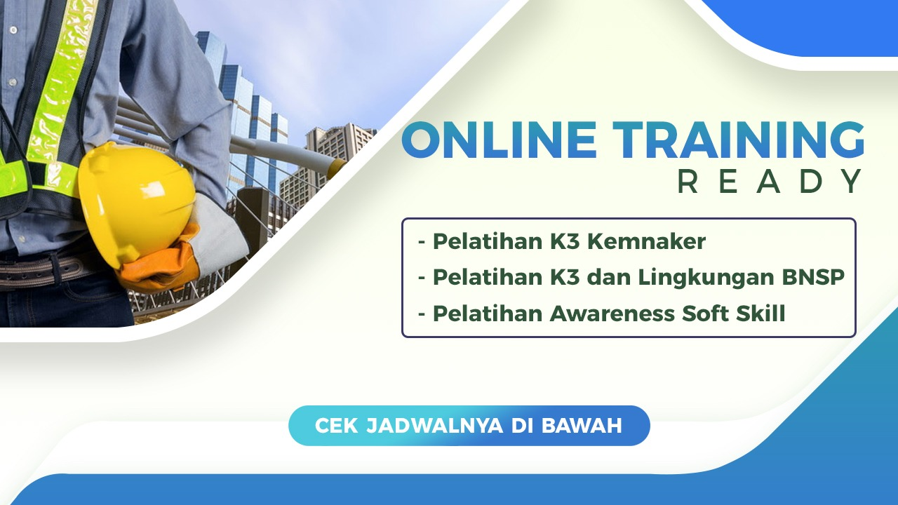 Info Pelatihan K3 Sertifikasi Kemnaker dan BNSP